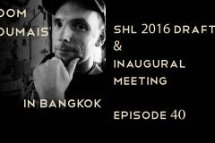 SHL 2016 Draft & Inaugural Meeting - DD40